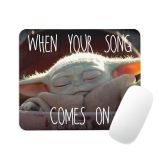 The Child When Your Song Comes On Mouse Pad  Star Wars: The Mandalorian  Customized